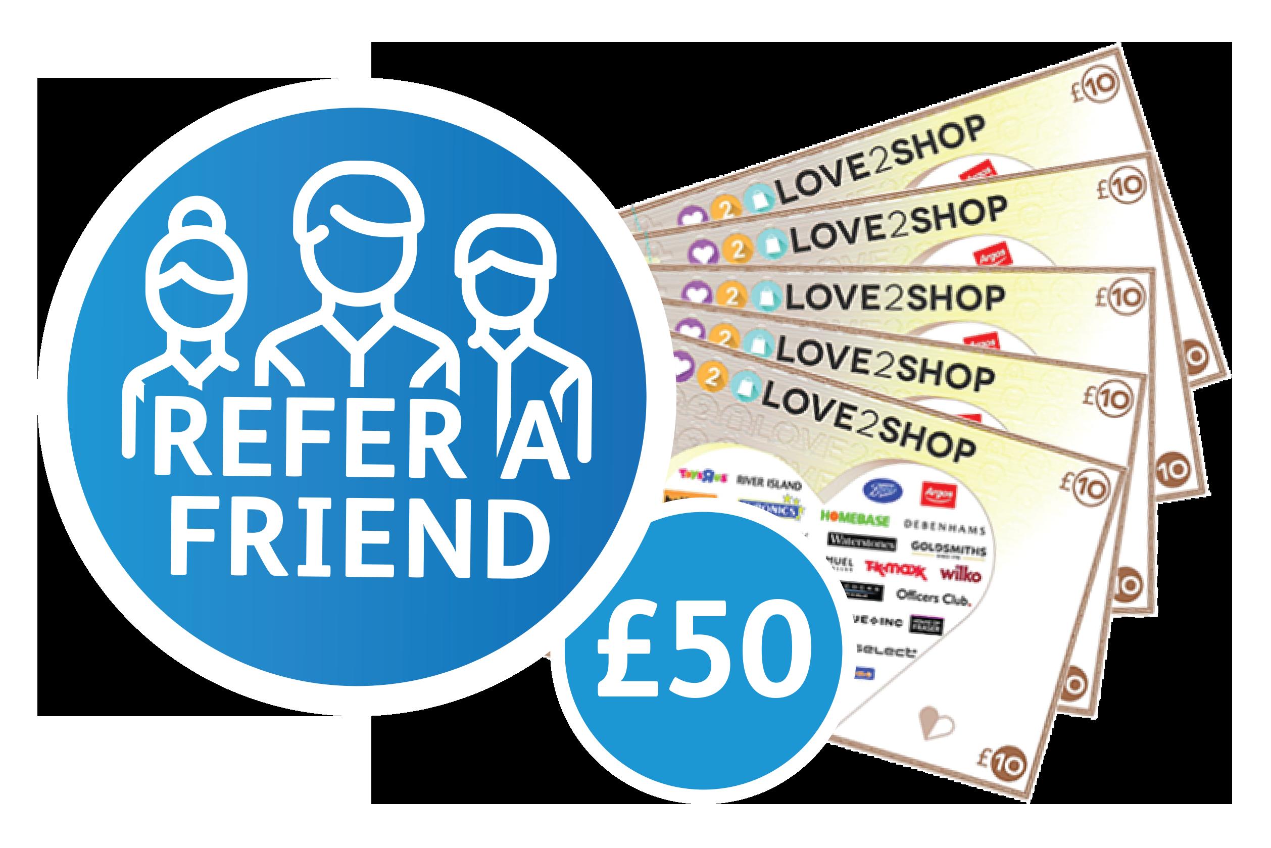 refer-a-friend-£50-love2shop-vouchers